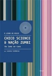 Chico Science & Nação Zumbi - Da lama ao caos
