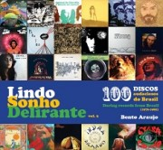 Lindo sonho delirante  vol. 2 - 100 discos audaciosos do Brasil (1976-1985)