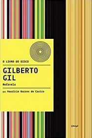 Gilberto Gil - Refavela (Coleção O livro do disco)