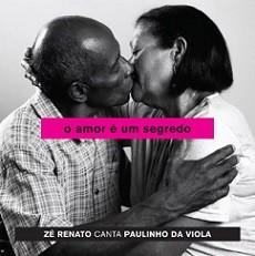 O amor é um segredo - Zé Renato canta Paulinho da Viola