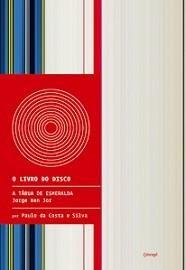 A tábua de esmeralda - Jorge Ben Jor (Coleção O livro do disco)