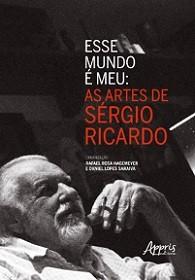 sse mundo é meu: As artes de Sérgio Ricardo