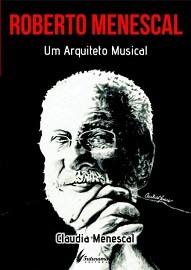 Roberto Menescal - Um arquiteto musical