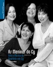 As meninas do Cy - Vida e música do Quarteto em Cy