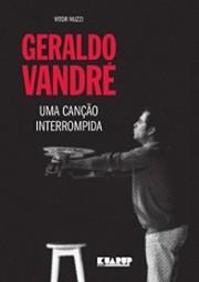 Geraldo Vandré - Uma canção interrompida