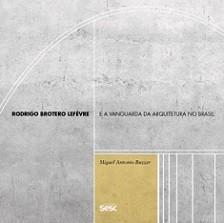 Rodrigo Brotero Lefèbre e a vanguarda da arquitetura no Brasil