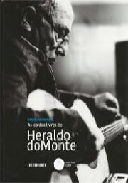 As cordas livres de Heraldo do Monte (Col. Brasil de dentro)