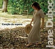 anção da espera - Jane Duboc canta Egberto Gismonti