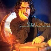 Vira loucos - Cyro Baptista plays the music of Villa-Lobos