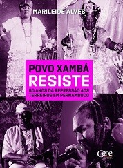Povo Xambá resiste - 80 anos da repressão aos terreiros em Pernambuco