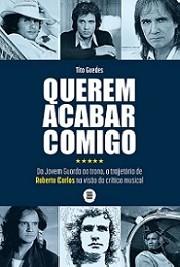 rem acabar comigo - Da Jovem Guarda ao trono, a trajetória de Roberto Carlos na visão da crítica musical
