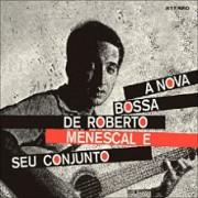 A nova bossa nova de Roberto Menescal e seu conjunto (1964) + Bossa nova (1964)