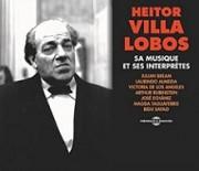 Heitor Villa-Lobos, sa musique et ses interprètes