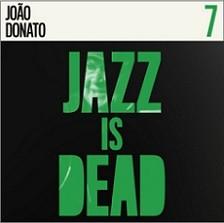 Jazz is dead 7 - João Donato