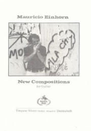 Mauricio Einhorn: New Compositions