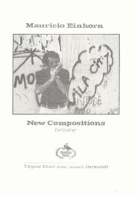 Mauricio Einhorn: New Compositions