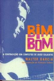 Bim Bom - A contradição sem conflito de João Gilberto