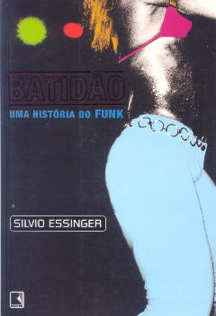 Batidão - Uma história do Funk
