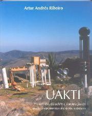 Uakti - Um estudo sobre a construção de novos instrumentos musicais acústicos