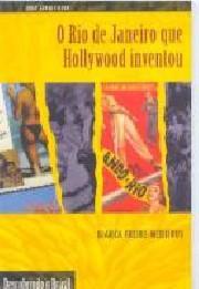 O Rio de Janeiro que Hollywood inventou