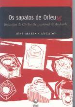 Os sapatos de Orfeu (Biografia de Carlos Drummond de Andrade)