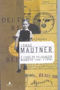 O filho do holocausto - Memórias (1941 a 1958)