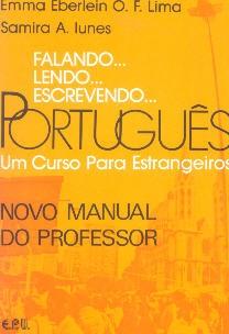 Falando… lendo… escrevendo… Português - Um curso para estrangeiros: Novo manual do professor