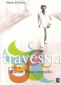 Travessia - A vida de Milton Nascimento