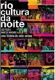 Rio cultura da noite (Uma história da noite carioca)