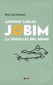 Antonio Carlos Jobim: La sencillez del genio