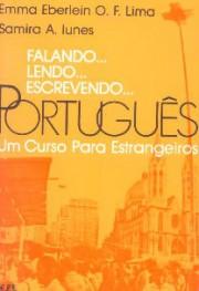 Falando… lendo… escrevendo… Português - Um curso para estrangeiros: Livro do aluno
