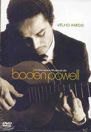 Velho amigo - O universo musical de Baden Powell