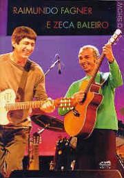 Raimundo Fagner & Zeca Baleiro - O show