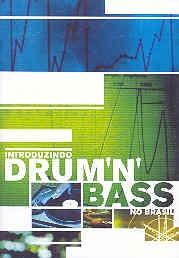 Introduzindo Drum 'n' Bass no Brasil